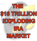 Click for audio - The $16 Trillion Exploding IRA Market